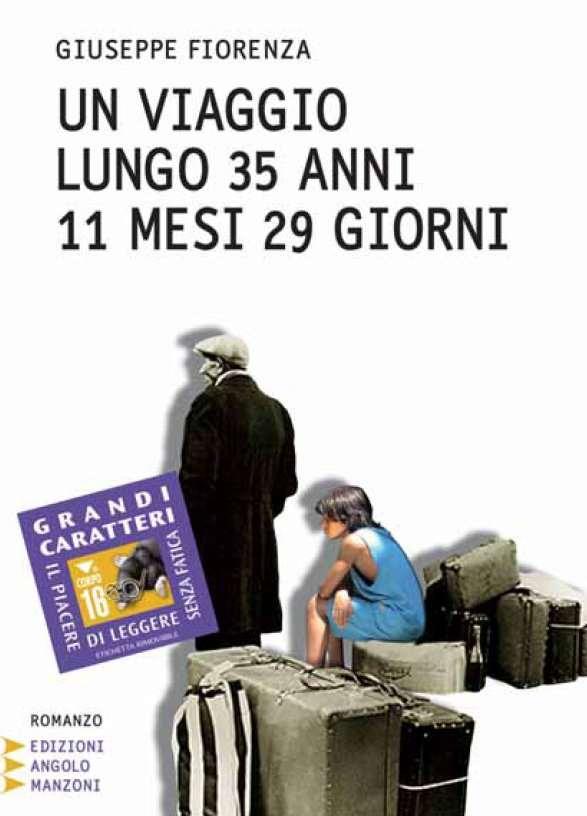 Un viaggio lungo 35 anni 11 mesi 29 giorni il nuovo romanzo di giuseppe fiorenza - Anni mesi giorni gemelli diversi ...