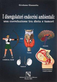 Libro: I disregolatori endocrini ambientali: una correlazione tra dieta e tumori